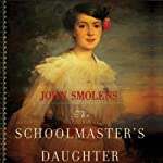 The Schoolmaster's Daughter: A Novel of the American Revolution | John Smolens