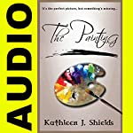 The Painting | Kathleen J. Shields