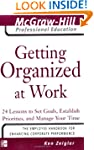 Getting Organized at Work: 24 Lessons...