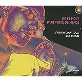 Vie et mort d'un po�te de merde (1CD audio)par Sylvain Courtoux