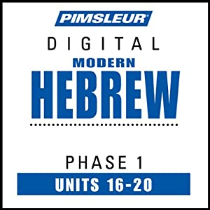 Hebrew Phase 1, Unit 16-20: Learn to Speak and Understand Hebrew with Pimsleur Language Programs | [Pimsleur]