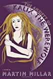 The Anxiety of Kalix the Werewolf: A Novel
