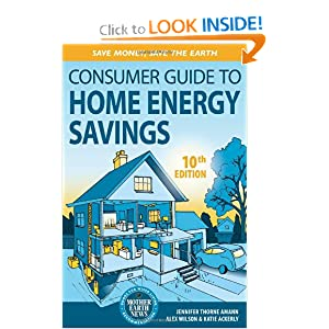 Consumer Guide to Home Energy Savings (Ninth Edition) Jennifer Thorne Amann, Alex Wilson and Katie Ackerly