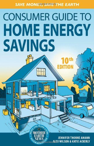 Consumer Guide to Home Energy Savings (Ninth Edition)