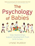 The Psychology of Babies: How relationships support development from birth to two