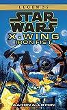 Star Wars: X-Wing: Iron Fist (Star Wars: X-Wing - Legends Book 6)