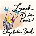 Lunch in Paris: A Love Story, with Recipes (       UNABRIDGED) by Elizabeth Bard Narrated by Ann Marie Lee
