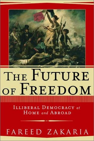 Image for The Future of Freedom: Illiberal Democracy at Home and Abroad