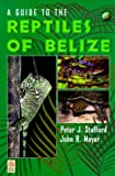 A Guide to the Reptiles of Belize (Natural World)