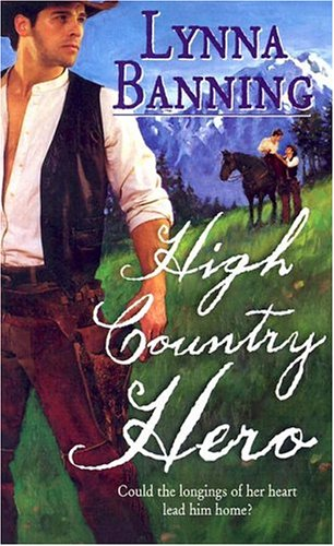 High Country Hero (Harlequin Historical Series), LYNNA BANNING