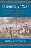 Empires at War: The French and Indian War and the Struggle for North America, 1754-1763 (0802714110) by William M. Fowler