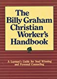 img - for The Billy Graham Christian Worker's Handbook book / textbook / text book