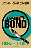 John Gardner Licence to Kill (James Bond)