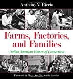 img - for Farms, Factories, and Families: Italian American Women of Connecticut book / textbook / text book