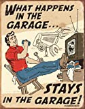 What Happens In The Garage... funny metal sign (de pt man on chair)