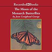 The Moon of the Monarch Butterflies (       UNABRIDGED) by Jean Craighead George Narrated by Barbara Caruso