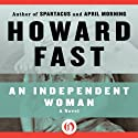 An Independent Woman: Lavette Family Saga (       UNABRIDGED) by Howard Fast Narrated by Sandra Burr