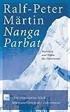 Nanga Parbat: Wahrheit und Wahn des Alpinismus -