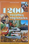 1200 recettes r�gionales. Cuisine tra...
