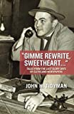 img - for Gimme Rewrite, Sweetheart . . .: Tales From the Last Glory Days of Cleveland NewspapersTold By The Men and Women Who Reported the News book / textbook / text book