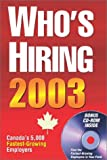 img - for Who's Hiring 2003: Canada's 5000 Fastest-Growing Employers in 61 Major Occupations (Who's Hiring: Discover Canada's Fastest-Growing Employers in Your Field) book / textbook / text book
