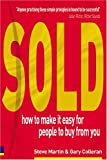 Sold!: How to Make it Easy for People to Buy from You (0273675184) by Martin, Steve