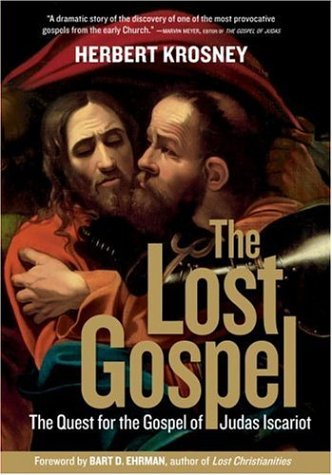 The Lost Gospel: The Quest for the Gospel of Judas Iscariot, Herbert Krosney