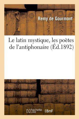 Le Latin Mystique, Les Poetes de L'Antiphonaire (Litterature)  [de Gourmont, Remy] (Tapa Blanda)