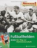 Abenteuer! Fußballhelden: Der Weg zur Weltmeisterschaft