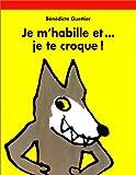 echange, troc Bénédicte Guettier - Je m'habille et je te croque !
