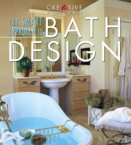 Image for The Smart Approach to Bath Design (Smart Approach To...)