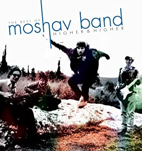 The best of Moshav Band Higher & Higher