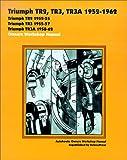 Triumph TR2, TR3, TR3A 1952-62 Owners Workshop Manual (Autobooks)