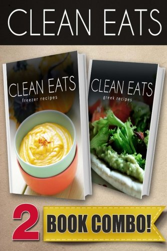 Freezer Recipes and Greek Recipes: 2 Book Combo (Clean Eats) by Samantha Evans