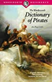 Dictionary of Pirates (Wordsworth Reference) (1853263842) by J. Rogozinski