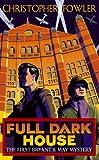 Christopher Fowler Full Dark House