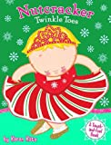 Nutcracker Twinkle Toes (0448454122) by Karen Katz