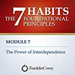Module 7 - The Power of Interdependence |  FranklinCovey