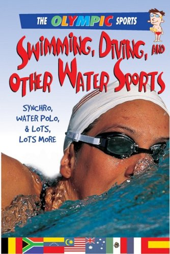 Swimming, Diving, and Other Water Sports (The Olympic Sports)