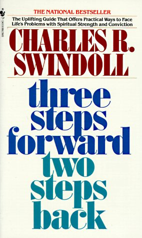 Three Steps Forward, Two Steps Back: Persevering Through Pressure: Charles R. Swindoll: 9780553273342: Amazon.com: Books