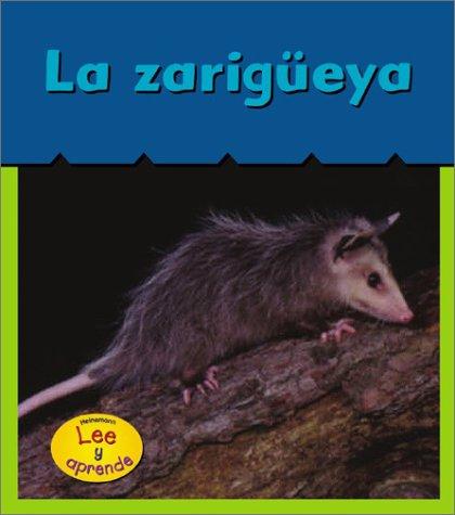 La Zarig]eya (Opossums) (Heinemann Lee y Aprende) (Spanish Edition)