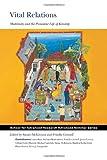 Vital Relations: Modernity and the Persistent Life of Kinship (Advanced Seminar)