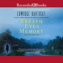 Breath, Eyes, Memory (       UNABRIDGED) by Edwidge Danticat Narrated by Robin Miles