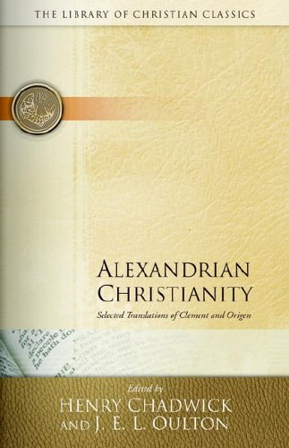 Alexandrian Christianity (Library of Christian Classics), HENRY CHADWICK