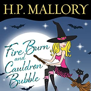 Fire Burn and Cauldron Bubble (Jolie Wilkins #1) - H.P. Mallory