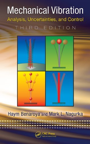 Mechanical Vibration : Analysis, Uncertainties and Control, 3rd Edition