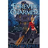 Forever Charmed (The Halloween LaVeau Series Book 1) ~ Rose Pressey