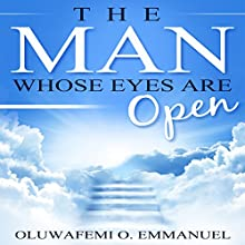 The Man Whose Eyes Are Open Audiobook by Oluwafemi O. Emmanuel Narrated by James D Callaway