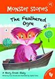 The Feathered Ogre: A Story from Italy (Monster Stories)