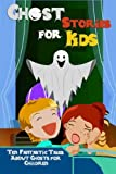 img - for Ghost Stories for Kids: Ten Fantastic Tales About Ghosts for Children by Rudyard Kipling (2012-04-06) book / textbook / text book